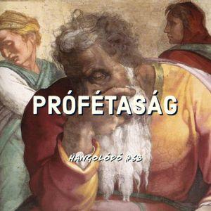 Hangolódó #63 | Prófétaság