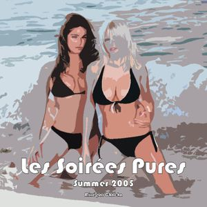 Les Soirées Pures - Summer 2005