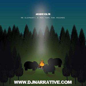 Archive Vol #16 - Mr Elephant Mixtape For Friends - 2007