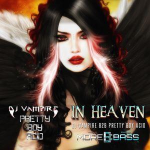 DJ Vampire & Pretty Boy Acid B2B - In Heaven Episode 9