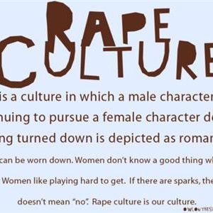 Rape Culture: It impacts ALL of us