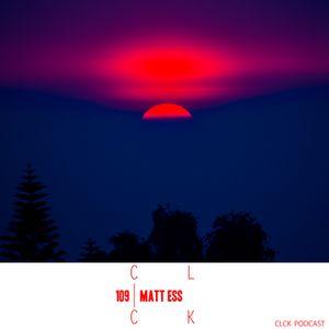 CLCK Podcast 109 - Matt Ess