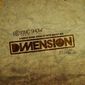B-SONIC RADIO SHOW #142 with guest mix by Dimension
