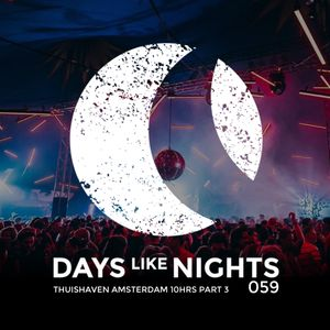 DAYS like NIGHTS 059 - Thuishaven Amsterdam 10HRS, Part 3