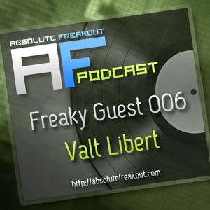 Absolute Freakout – Freaky Guest 006: Valt Libert