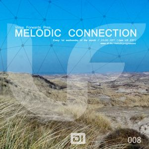 Melodic Connection 008 on di.fm with Vince Forwards