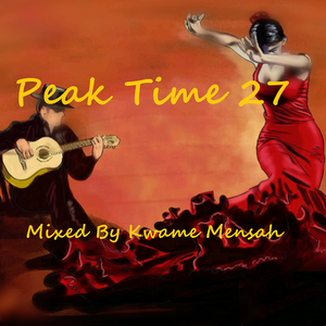 Peak Time Club Mix_27 Mixed By Kwame Mensah