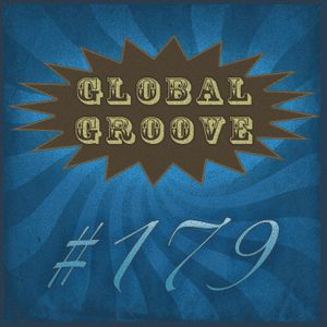 179 Global Groove (9 ene 2013)