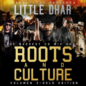 ROOTS AND CULTURE.VOL3 BY LITTLE DHAR [KACHAFAYAH SOUND]