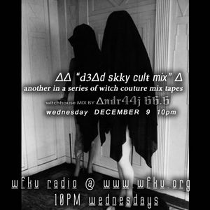 "∆∆ ""ƉɘΔd sky culŧ mix"" ∆⛧ DEC 9 @  WFKU.ORG ∆∆ a modern vvIŧCђ ∆∆ dark mix by andr44j 66.6"