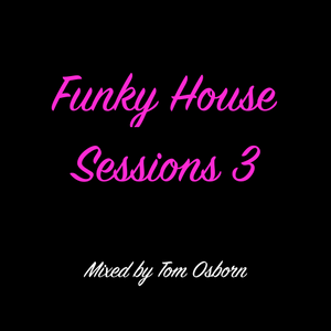 Funky House Sessions 3