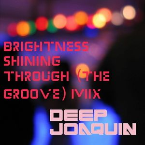 Brightness Shining Through (The Groove) Mix