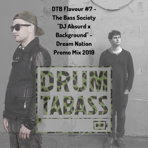 """DTB Flavour #7 - The Bass Society """"DJ Absurd x Background"""" - Dream Nation Promo Mix 2019"""