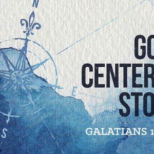 God-Centered Story [Galatians 1:11-24]
