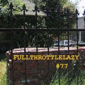 Fullthrottlelazy #77: Fire Exit