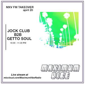 MXV 4/20 TAKEOVER - Jock Club B2B Getto Soul DJ Set