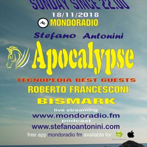 Apocalypse radioshow on Mondoradio 18/11/2018 episode#75 Stefano Antonini