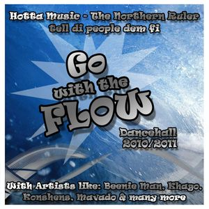 Hotta Music presents: Go with the Flow - Dancehall 2010/2011