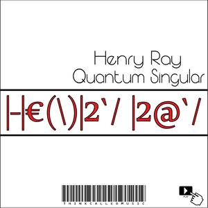 Henry Ray - Quantum Singular