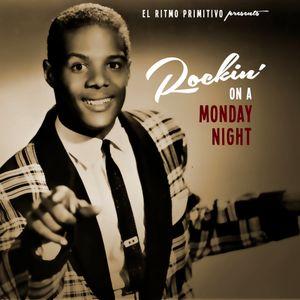 El Ritmo Primitivo: Rockin' On A Monday Night