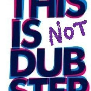 THIS IS NOT DUBSTEP 2012
