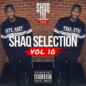 @SHAQFIVEDJ - Shaq Selection Vol.10