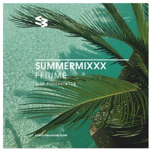 The Blast Podcast #126 - Summermixxx