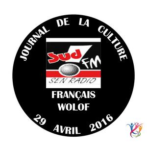 SudFM Sen Radio - Journal de la Culture - Français / Wolof - 29/04/2016