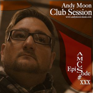 Andy Moon Clubsessions Episode 1