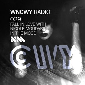 WNCWY 29 - FALL IN LOVE WITH NICOLE MOUDABER IN THE MOOD (Chinowy Mix)