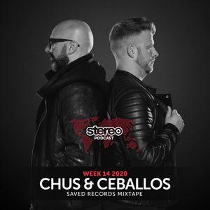 Chus & Ceballos April Mix Tape (SAVED RECORDS MIXTAPE) - WEEK14_20 Stereo Podcast