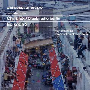 chris ex > mansta radio > episode 3