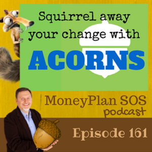 Squirrel Away Your Change With Acorns App - MPSOS161
