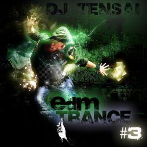 DJ Tensai - EDM Trance #3