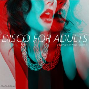 Disco For Adults - Classics Remixed Vol 2 (2016)