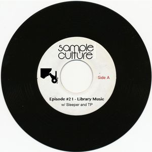 Sample Culture - Episode #21 Library Music