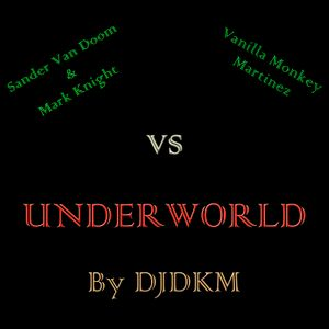 Underworld Remix by DJDKM Sander Van Doom and Mark Knight vs