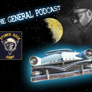 THE GENERAL PODCAST for Stoner Rock Army (september edition)