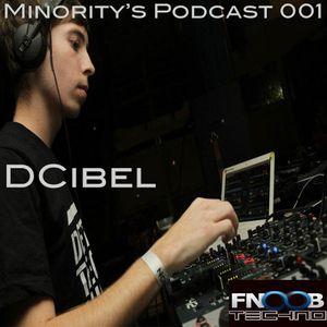 Minority's Podcast 001 - DCibel on Fnoob Techno Radio