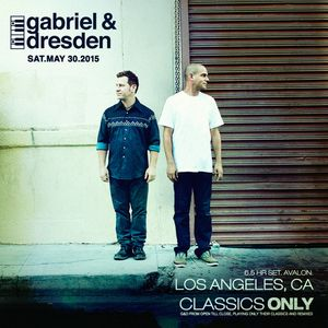 Gabriel & Dresden Present Classics Only Live From Avalon Hollywood 05 - 30 - 15