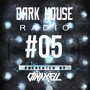 Dinaxell - Dark House Radio 05