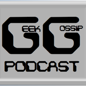 1. Geek Gossip Podcast 1