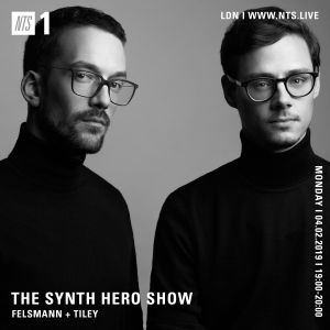 The Synth Hero Show w/ Felsmann & Tiley - 4th February 2019