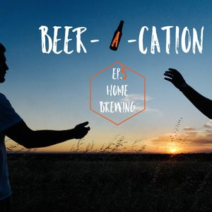 Beer - A-Cation Ep.#5 Home Brewing