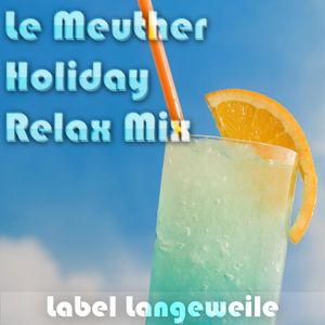 Richael Le Meuther - Holiday Relax Mix