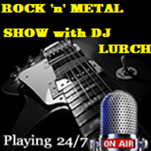 Rock n Metal Show with DJ Lurch...tuesday 11pm...22-03-16