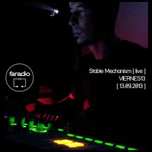Stable Mechanism [live] en faradio [13.09.2013]