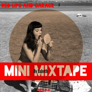 Red Lips And Garage (Mini Mixtape Vol o8)