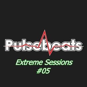 Pulsebeats - Extreme Sessions #05