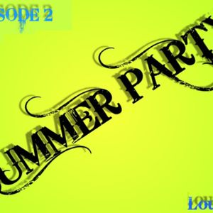 EPISODE 2 - SUMMER PARTY